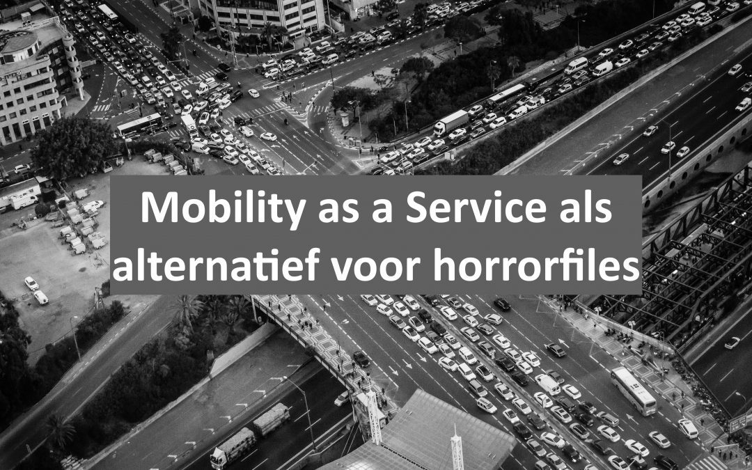 Mobility as a Service (MaaS) als alternatief voor horrorfiles